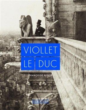 Qui était Viollet le Duc? (1814-1879)
